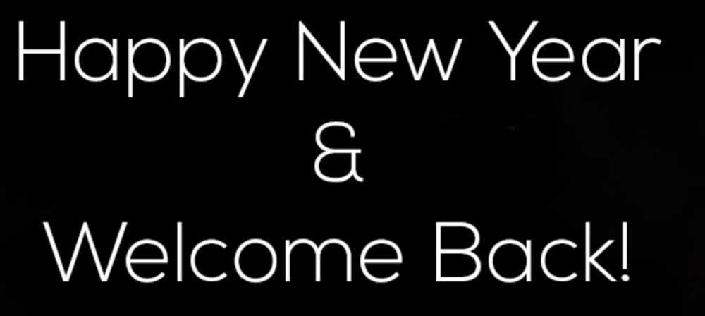 Happy New Year & Welcome Back!