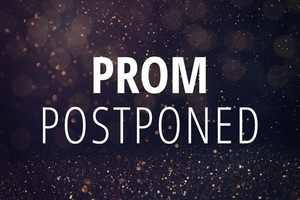 Prom Postponed to July 18, 2020